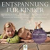 Entspannung für Kinder - Autogenes Training - Muskelentspannung - Imaginationen - Kindgerecht aufbereitet und wundervoll vorgetragen