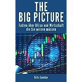 The Big Picture: Gold, Öl, Devisen, Zinsen, Inflation - so hängt alles zusammen. (German Edition)