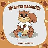 Mi nueva mascarilla: Un libro infantil sobre el coronavirus y como afrontarlo de forma positiva