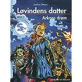 Arkons drøm (Løvindens datter) (Danish Edition)