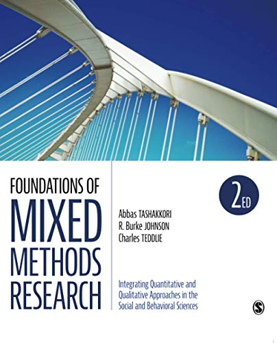 Compare Textbook Prices for Foundations of Mixed Methods Research: Integrating Quantitative and Qualitative Approaches in the Social and Behavioral Sciences Applied Social Research Methods 2 Edition ISBN 9781506350301 by Tashakkori, Abbas M.,Johnson, Robert Burke,Teddlie, Charles B.