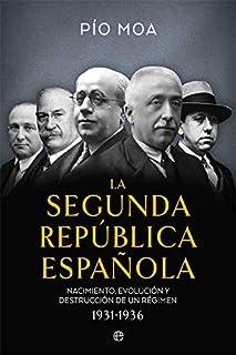 Nacimiento, evolución y destrucción de un régimen 1931-1936