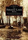 The Sebago Lake Area: Windham, Standish, Raymond, Casco, Sebago and Naples (Images of America)