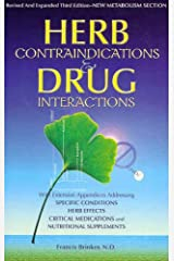 Herb Contraindications & Drug Interactions: With Appendices Addressing Certain Conditions & Medicines Broché