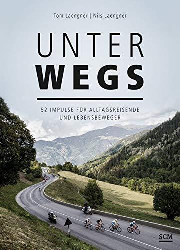 Buchseite und Rezensionen zu 'Unterwegs: 52 Impulse für Alltagsreisende und Lebensbeweger' von Tom Laengner