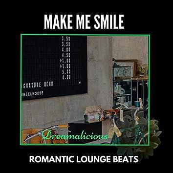 Make Me Smile - Romantic Lounge Beats