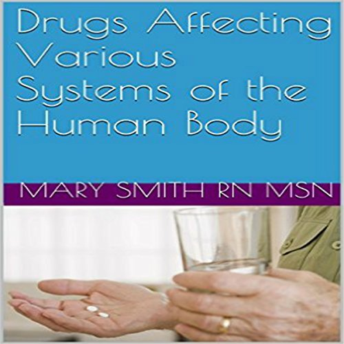 Drugs Affecting Various Systems of the Human Body audiobook cover art