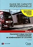 Guide de capacité professionnelle 2012 - Transport public routier de marchandises, de déménagement et location de véhicules industriels avec conducteur destinés au transport de marchandises