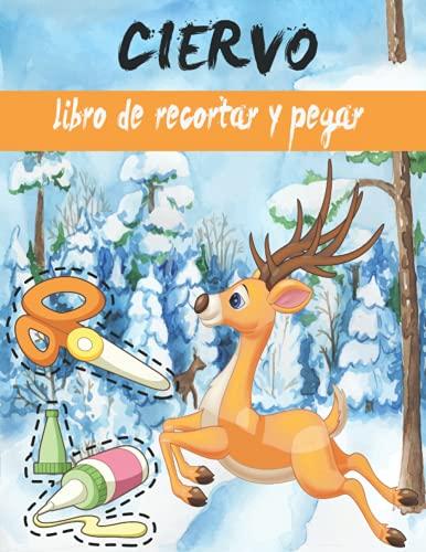 CIERVO libro de recortar y pegar: Libro de actividades para niños, Páginas para recortar, Libro de Cortar y Pegar
