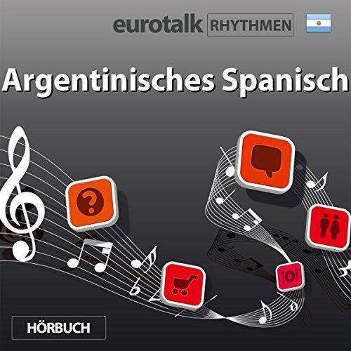 EuroTalk Rhythmen Argentinisches Spanisch audiobook cover art