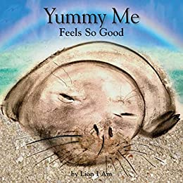 Book cover image for Yummy Me Feels So Good: children's picture book on feelings and emotions