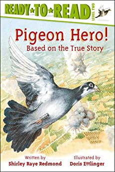 Pigeon Hero!: Ready-to-Read Level 2 by [Shirley Raye Redmond, Doris Ettlinger]