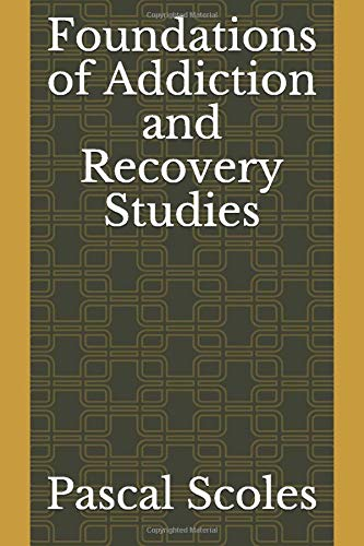 Foundations of Addiction and Recovery Studies
