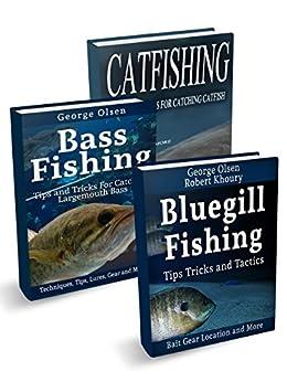 Fishing: Largemouth Bass,  Catfish,  Bluegill (Freshwater Fishing Book 1) by [George Olsen]