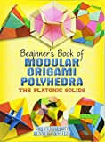 Beginner's Book of Modular Origami Polyhedra (Beginner's Book Of... (Dover Publications))