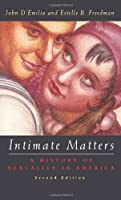 Intimate Matters: A History of Sexuality in America, Third Edition by John D'Emilio Estelle B. Freedman(2012-12-03)