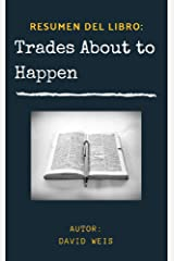 Trades About to Happen RESUMEN (Spanish Edition) Kindle Edition