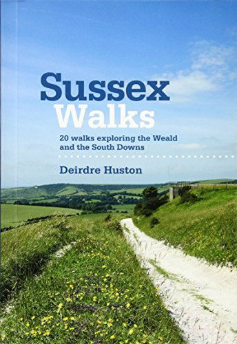Sussex Walks: 20 Walks Exploring the Weald and the South Downs