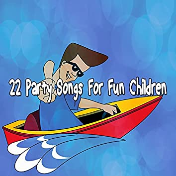 22 Party Songs for Fun Children