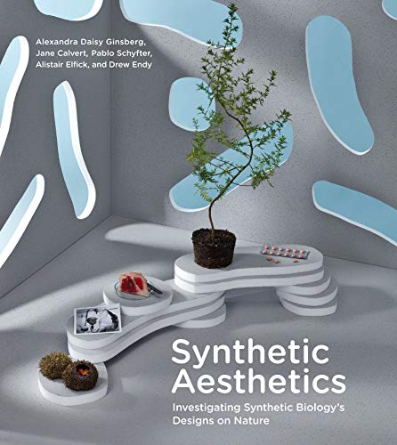Synthetic Aesthetics /anglais: Investigating Synthetic Biology's Designs on Nature (The MIT Press)