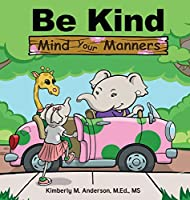 Be Kind Mind Your Manners