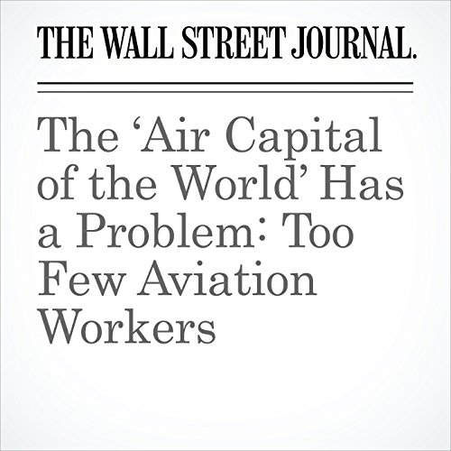 The 'Air Capital of the World' Has a Problem: Too Few Aviation Workers copertina