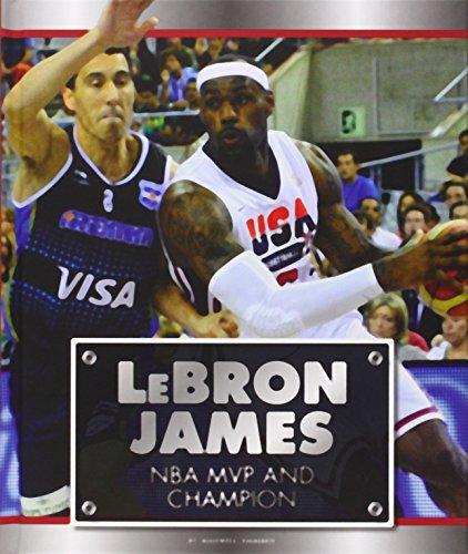 Lebron James: NBA MVP and Champion (Today's MVPs and Champions)