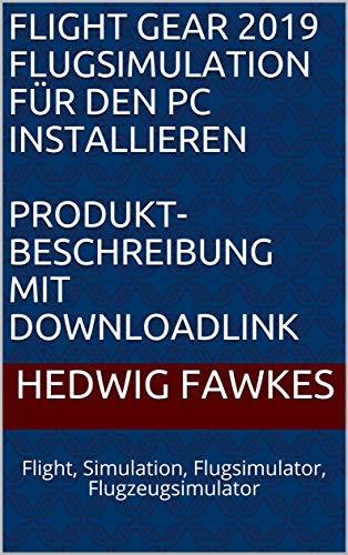 Flight Gear 2019 Flugsimulation für den PC installieren Produkt-Beschreibung mit Downloadlink: Flight, Simulation, Flugsimulator, Flugzeugsimulator