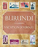 Burundi Vacation Journal: Blank Lined Burundi Travel Journal/Notebook/Diary Gift Idea for People Who Love to Travel