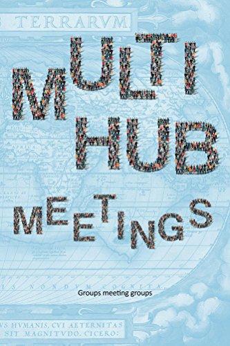 Multi-Hub Reuniounen: Gruppen Treffgruppen (Meeting Architecture Book 4) (englesch Editioun)