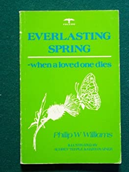 Paperback Everlasting Spring: When a Loved One Dies Book