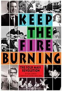 Keep the Fire Burning: The Folk Mass Revolution