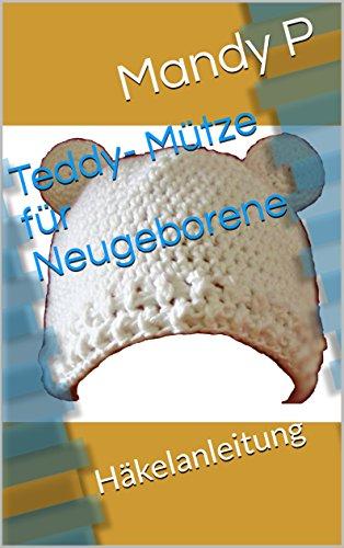 Teddy- Mütze für Neugeborene: Häkelanleitung