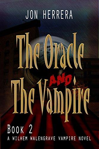 Book: The Oracle and The Vampire - A Wilhem Walengrave Vampire Novel by Jon Edward Herrera