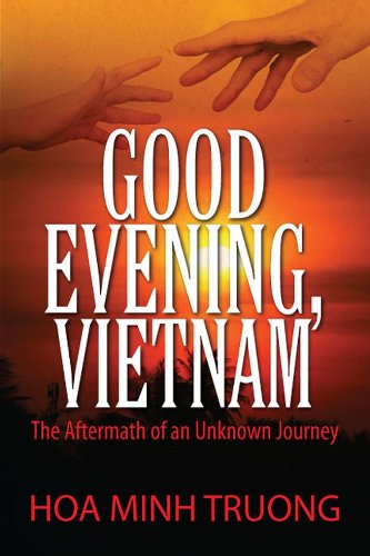 Good Evening, Vietnam: The Aftermath of an Unknown Journey (English Edition)