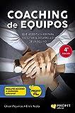 COACHING DE EQUIPOS: Lo que se necesita saber para facilitar el desarrollo de un equipo (Bresca Profit) (Spanish Edition)