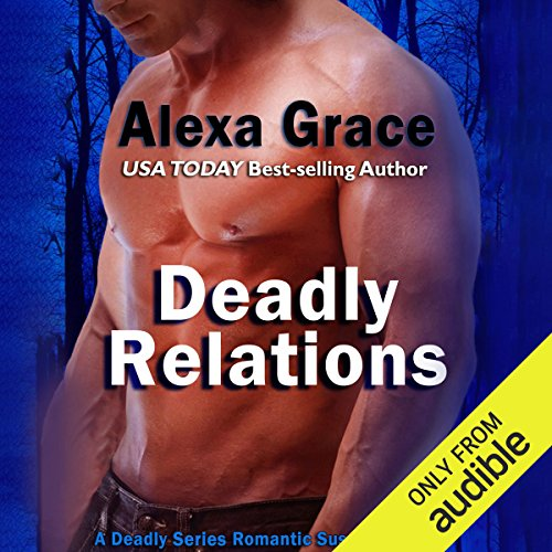 Deadly Relations                   By:                                                                                                                                 Alexa Grace                               Narrated by:                                                                                                                                 Lorelei Avalon                      Length: 7 hrs and 41 mins     2 ratings     Overall 4.5