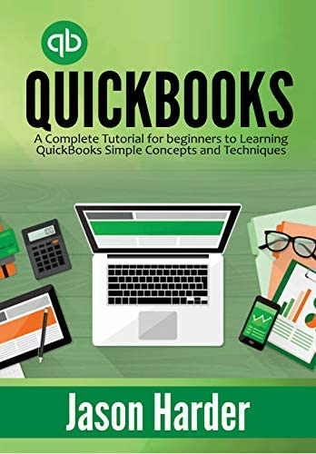 QuickBooks A Complete Tutorial for beginners to Learning QuickBooks Simple Concepts and Techniques product image