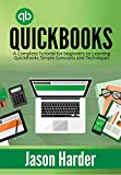 QuickBooks: A Complete Tutorial for beginners to Learning QuickBooks Simple Concepts and Techniques