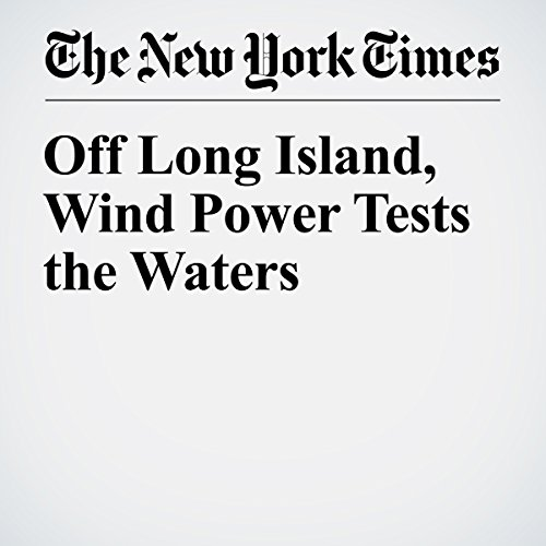 Off Long Island, Wind Power Tests the Waters copertina