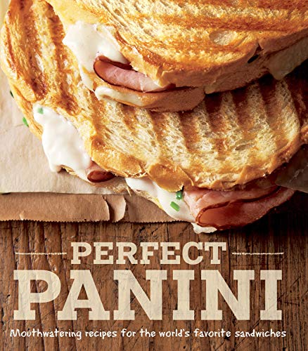 Perfect Panini: Mouthwatering Recipes for the World's Favorite Sandwiches (English Edition)