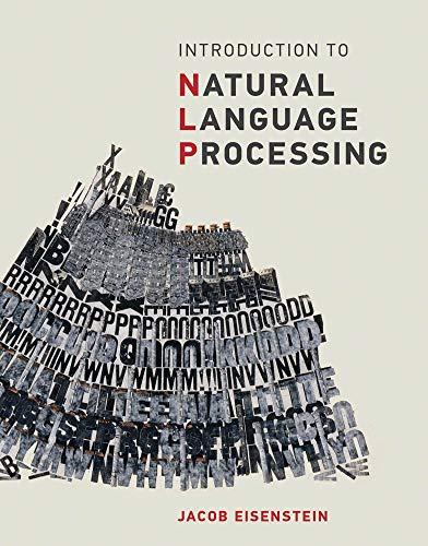 Compare Textbook Prices for Introduction to Natural Language Processing Adaptive Computation and Machine Learning series  ISBN 9780262042840 by Eisenstein, Jacob