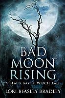 Bad Moon Rising: Large Print Edition