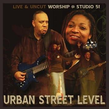 Live & Uncut Worship - Studio 51