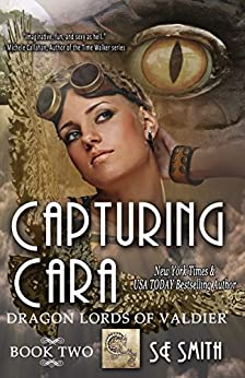 [S.E. Smith]のCapturing Cara: Science Fiction Romance (Dragon Lords of Valdier Book 2) (English Edition)