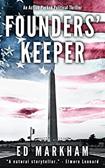 Founders' Keeper (A David and Martin Yerxa Thriller - Book 1) by [Ed Markham]