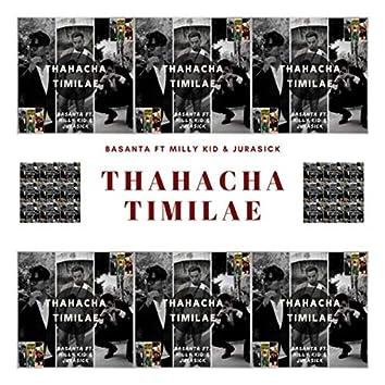 THAHACHA TIMILAE
