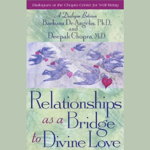 Relationships as a Bridge to Divine Love audiobook cover art