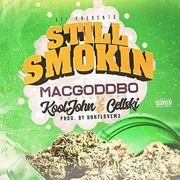 Still Smokin' (feat. Kool John & Cellski)