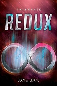 Redux by [Sean Williams]